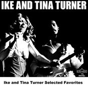 Ike And Tina Turner Selected Favorites Songs