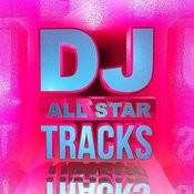 Dj All Star Tracks (Hottest Club Dance Up All Night) Songs