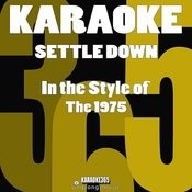 Settle Down (In The Style Of The 1975) [Karaoke Version] - Single Songs