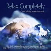 Relax Completely: An Hour Of Pure, Relaxing Atmosphere Music Songs