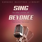 Sing In The Style Of Beyonce (Karaoke Version) Songs