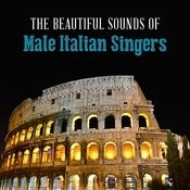 The Beautiful Sounds Of Male Italian Singers Songs