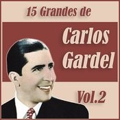 15 Grandes Exitos De Carlos Gardel Vol. 2 Songs