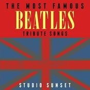 The Most Famous: Beatles Tribute Songs Songs