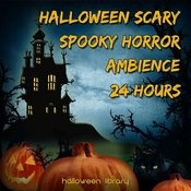 Halloween Scary Spooky Horror Ambience (24 Hours) Songs