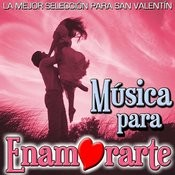 Música Para Enamorarte. La Mejor Selección Para San Valentín Songs