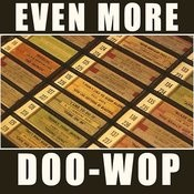 Even More Doo-Wop Songs