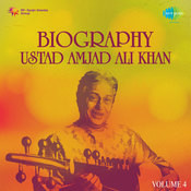 Biography - Ustad Amjad Ali Khan Vol 4 Songs
