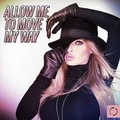 Allow Me To Move My Way Songs