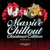 Massive Chillout Christmas Edition - 50 Chillout Gems (Two Volumes Version) Songs