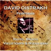 David Oistrakh Performs Ravel, Bruch, Vieuxtemps & Wienawski Songs
