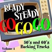 Ready Steady, Go Go Go - 50's And 60's Karaoke Backing Tracks, Vol. 4 Songs