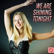 We Are Shining Tonight Songs
