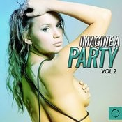 Imagine A Party, Vol. 2 Songs