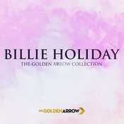 Billie Holiday - The Golden Arrow Collection Songs