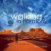 Walking In Harmony Songs