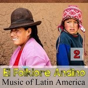 El Folklore Andino - Music Of Latin America 2 Songs
