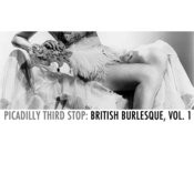 Piccadilly Third Stop: British Burlesque, Vol. 1 Songs