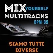 Mix Yourself Multitracks - Siamo Tutti Diversi (Bpm-89) Songs