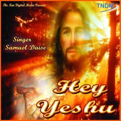 Hey Yeshu Songs Download: Hey Yeshu MP3 Songs Online Free