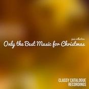 Only The Best Music For Christmas - Jazz Collection Songs