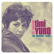 The Amazing Timi Yuro: The Mercury Years Songs