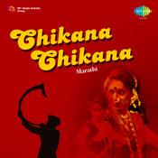 Chikana Chikana Marathi Songs