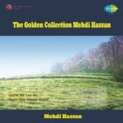 The Golden Collection - Mehdi Hassan Songs