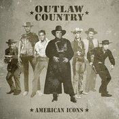 Outlaw Country - American Icons Songs