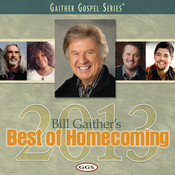 Bill Gaither's Best of Homecoming 2013 Songs