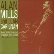 Alan Mills And Jean Carignan: Songs, Fiddle Tunes And A Folktale From Canada Songs