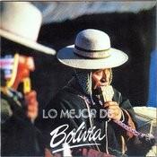 Lo Mejor De Bolivia Songs