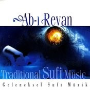 Ab-i Revan - Traditional Sufi Music / Geleneksel Sufi Music Songs