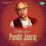 Celebration - Pandit Jasraj Vol 2  Songs