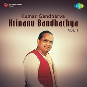 Kumar Gandharva Hrinanu Bandhachya 1 Songs