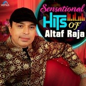 Sensational Hits Of Altaf Raja Songs