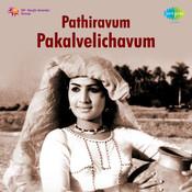Paathiravum Pakalvelichavum Songs