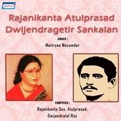 Rajanikanta Atulprasad Dwijendragetir Sankalan Songs