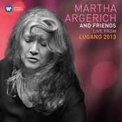 Martha Argerich & Friends Live at the Lugano Festival 2013 Songs