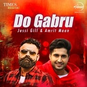 Nakhre MP3 Song Download- Do Gabru - Jassi Gill & Amrit Maan