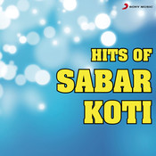 Hits of Sabar Koti Songs
