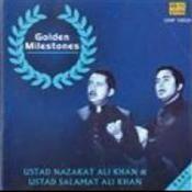 Golden Milestones - Ustad Nazakat And Salamat Ali Khan Songs