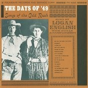 The Days Of '49: Songs Of The Gold Rush Songs