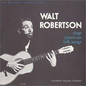 Walt Robertson Sings American Folk Songs Songs