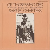 Of Those Who Died: A Poem Of The Spring Of 1945, By Samuel Charters Songs