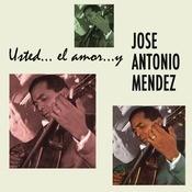 Usted.. El Amor.. Y Jos Antonio Mndez Songs