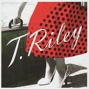 T Riley Songs