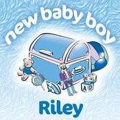 New Baby Boy Riley Songs