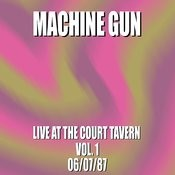 Machine Gun Live At The Court Tavern #1 6/7/87 Songs