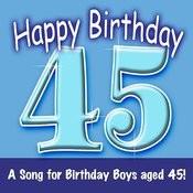 Happy Birthday (Hooray - 45 Today!) Song